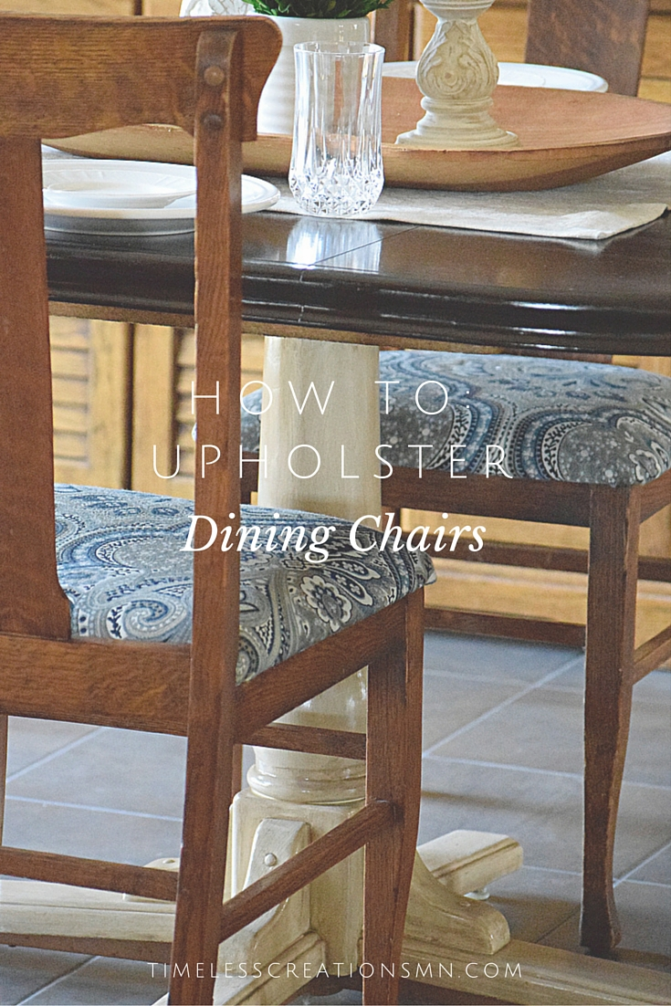 Reupholster Dining Room Chairs Timeless Creations Llc